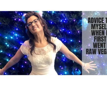 ADVICE TO MYSELF WHEN I FIRST WENT RAW VEGAN    WEIGHT LOSS TIPS TRICKS