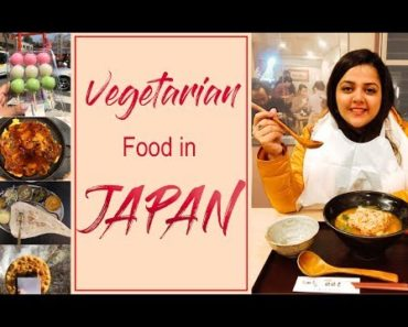 Vegetarian Food in Japan I Top 10 must try Vegetarian Dishes of Japan