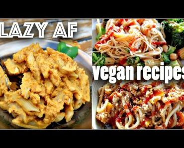 EASY VEGAN RECIPES FOR LAZY PEOPLE (10 minute dinners)