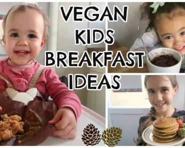 WHAT VEGAN KIDS EAT | BREAKFAST IDEAS