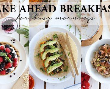 MAKE AHEAD BREAKFAST IDEAS | 4 Healthy + Vegan Recipes
