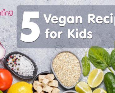 5 Vegan Recipes for Kids