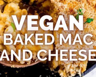 VEGAN MAC AND CHEESE (BAKED) | EASY VEGAN RECIPES