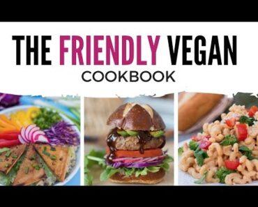 Vegan Food is Amazing!   The Friendly Vegan Cookbook