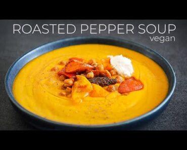 ROASTED PEPPER SOUP RECIPE | EASY VEGAN RECIPES