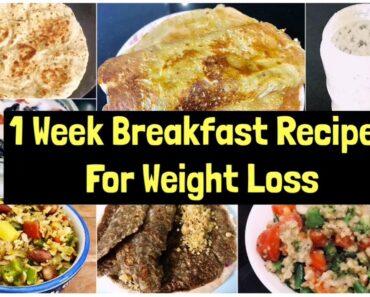 7 Breakfast Recipes For Weight Loss | 1 Week quick & Easy Vegetarian Breakfast Plan | Meal Plan