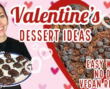 VALENTINE'S DESSERT IDEAS❤️ | Whole Food Plant Based No Oil Vegan Recipes | Plant Based Weight Loss