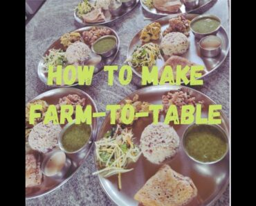 How to Make Farm-to-Table #farmtofork #veganfood #permaculture #localfood #healthyfood #organicfood