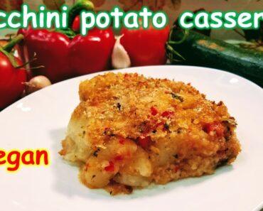 Easy ZUCCHINI 🥒 POTATO 🥔 CASSEROLE Recipe, Vegan